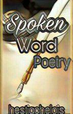 Spoken Word Poetry by hestiachelois