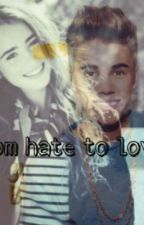 From Hate to Love? ( a Justin Bieber fanfiction )*PAUSIERT* by JanineBiieber