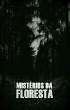 O MISTERIO DA FLORESTA... 😱👻 by user32362626