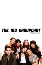 The 100 groupchat by beellarke