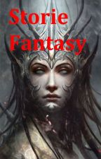 Raccolta storie Fantasy by Antares1989