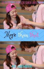 More Than That. (Kwangsoo X Somin Fanfiction) by kembaran_suho