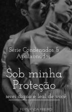 Sob minha Proteção  by nandangel