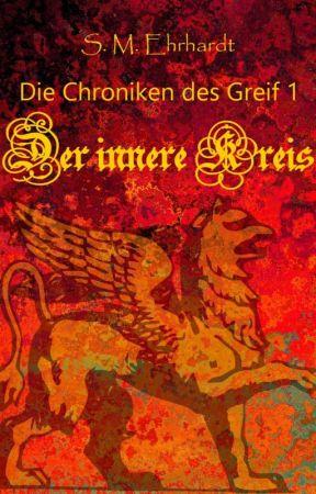 Der innere Kreis - Buch 1 der Chroniken des Greif by sme-me