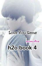 love you seme ( end ) H2o Book 4 by musmus_love