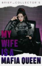 My Wife is a Mafia Queen (On-Going) by Brief_Collector