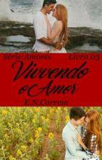 Vivendo o Amor - Série:AMORES by correia98