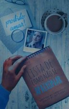 Lista de como não se apaixonar by euMariaNogueira