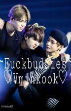 Fuckbuddies || Vminkook ♡ (Very Slow Updates) by YoongisMoonchild