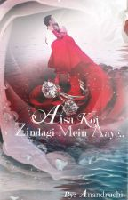 Aisa Koi Zindagi Mein Aaye✔️ by anandruchi