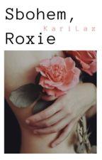 Sbohem, Roxie ✓  by KariLaz