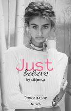 Just believe by alicja1241