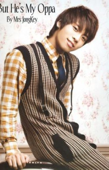 But He's My Oppa (SHINee fanfic)-intro