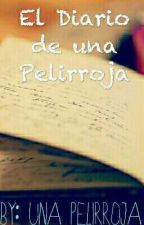 El diario de una pelirroja (Editando) by miriyyole