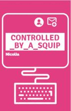II Controlled by a Squip II Fem Reader II Slow updates II by OnMyMindIsPtx