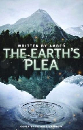 The Earths Plea by amber_childofhades