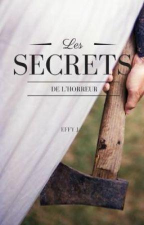 Les secrets de l'horreur (histoire courte) by Effy_J