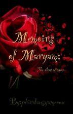 Memoirs Of Maryam; The Silent Screams by phirdausyameenu