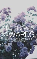 The Flower Awards | hiatus by -theflowergirl