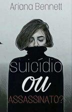 Suicídio ou Assassinato? by MendesArmyeArianator