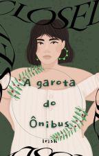 A garota do Ônibus by ingridyferrare
