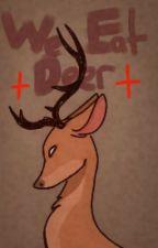 We eat deer by legandall