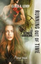 Running Out of Time - Tome I (Terminé) by VioletteLeroy
