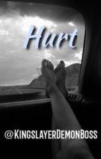 Hurt- An Individual Detailed Fandom Rp by KingslayerDemonBoss