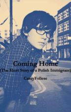 Coming Home by CaseyFollese