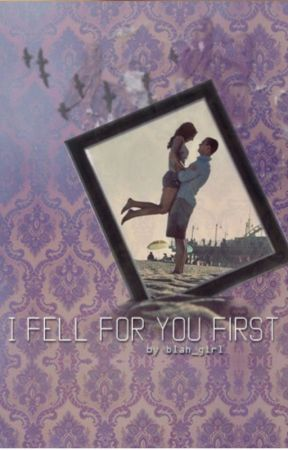 I Fell For You First by Blah_Girl