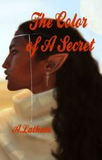 The Color of a Secret by UndeniablyM3