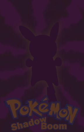 Pokémon: Shadow Boom by DarkRula