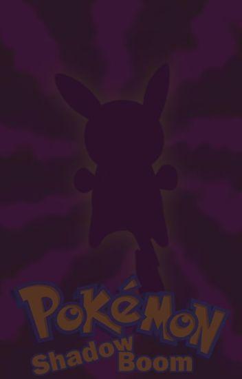 Pokémon: Shadow Boom