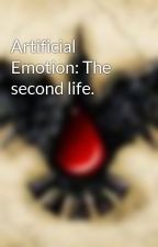 Artificial Emotion: The second life. by JamesChambers91