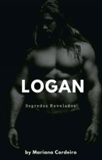 LOGAN - Segredos Revelados.  by MariCordeiro2