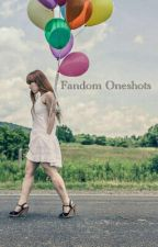 Fandom Oneshots by AnxiousEmo