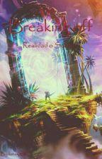 Breaking Off    Realidad o Sueño? by lunay2316