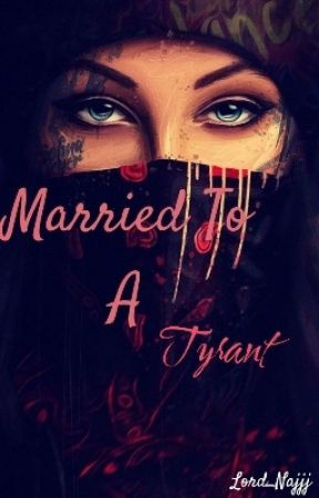 Married To A Tyrant [PREVIEW] by _najeeb_i