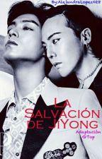 La Salvación de JiYong (GTop) by AlejandraLopez028
