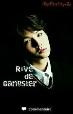 Rêve de gangster $ Suga X Reader $ by ChimHopeD
