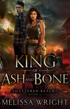 King of Ash and Bone by MelissaWrightAuthor