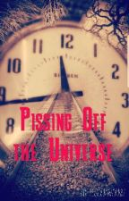 Pissing Off The Universe by TGbookworms