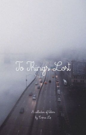 To Things Lost   ✔︎ by supernovaelephant