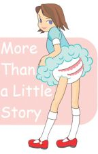 More Than a Little Story by ABSitter