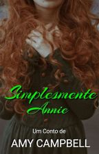 Simplesmente Annie  by AutoraAmyCampbell