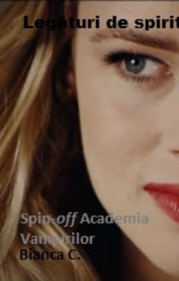 "Legături de spirit (spin-off ""Academia Vampirilor"") by TheaRoss"