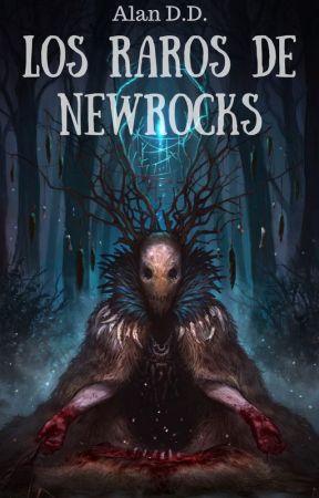 Los Raros de Newrocks (Saga completa) by AlanDD