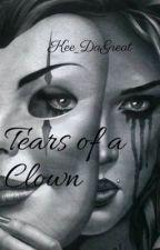 Tears of a Clown by Kee_DaGreat