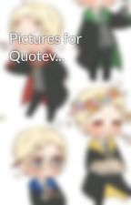 Pictures for Quotev... by MugglefiedMalfoy