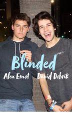Blinded//Alex Ernst & David Dobrik by Kylieeee2122